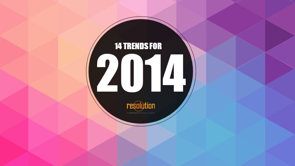 001 002 003 004 005 006 007 009 008 010 011 012 013 014 14 TRENDS FOR 2014