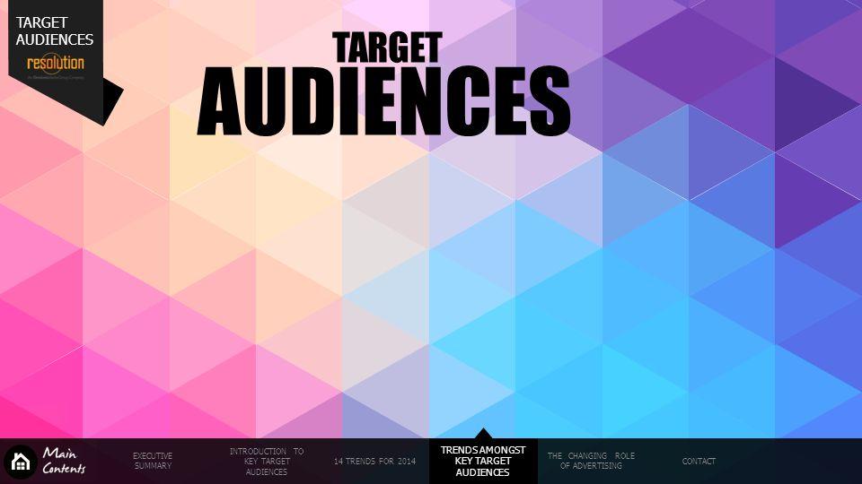 AUDIENCES TARGET TARGET AUDIENCES TRENDS AMONGST KEY TARGET AUDIENCES