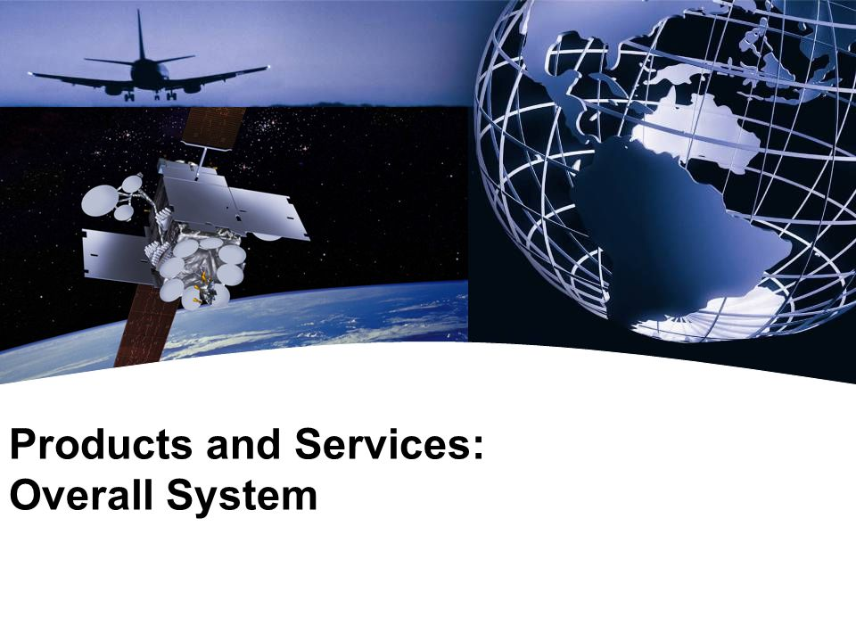 Products and Services: Overall System