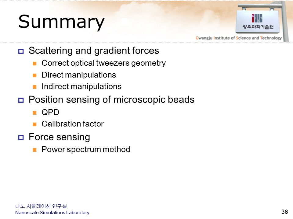 Summary Scattering and gradient forces