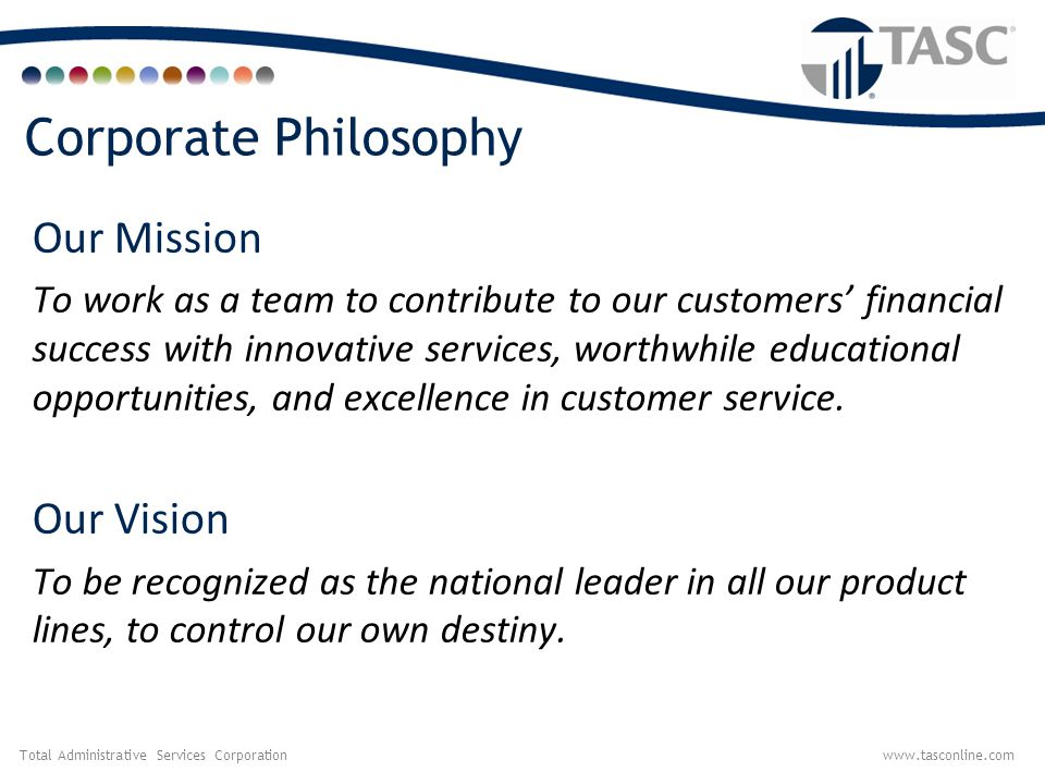 Corporate Philosophy Our Mission Our Vision