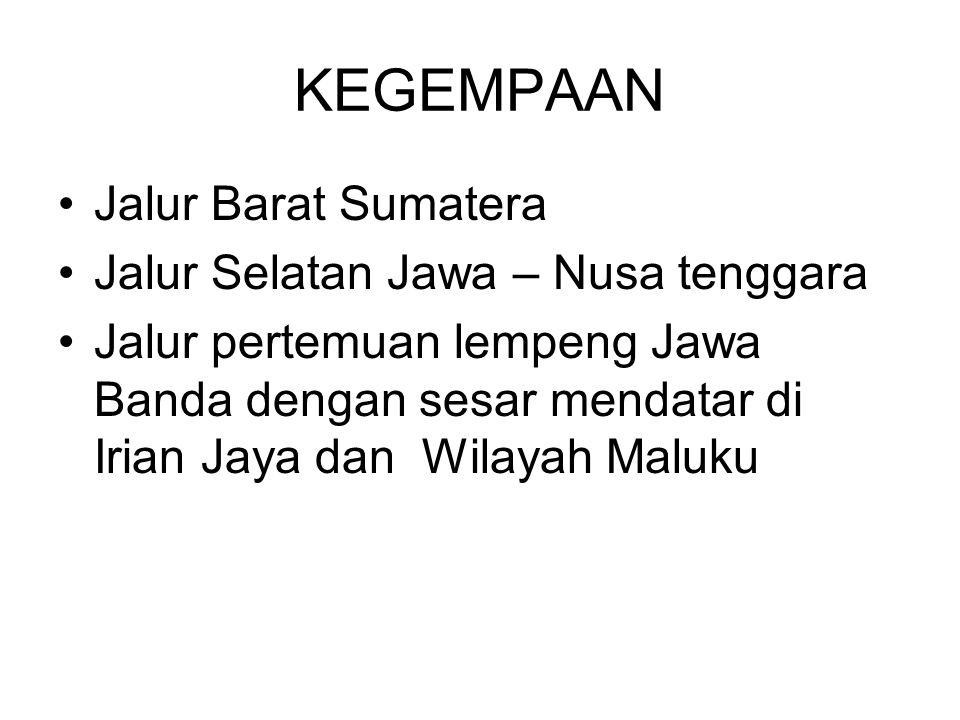 KEGEMPAAN Jalur Barat Sumatera Jalur Selatan Jawa – Nusa tenggara