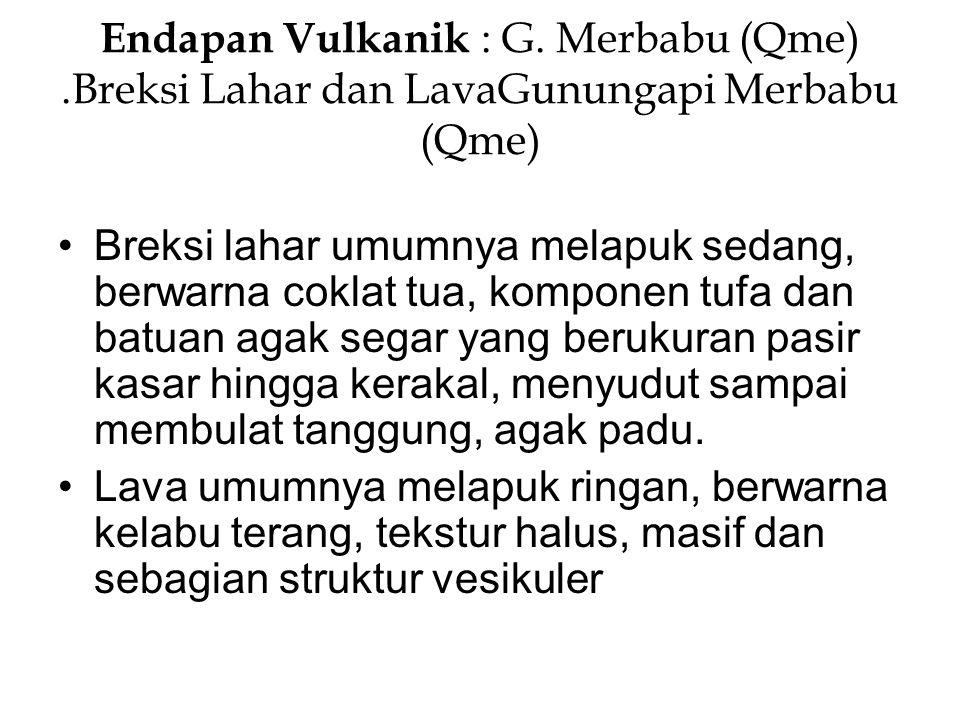 Endapan Vulkanik : G. Merbabu (Qme)