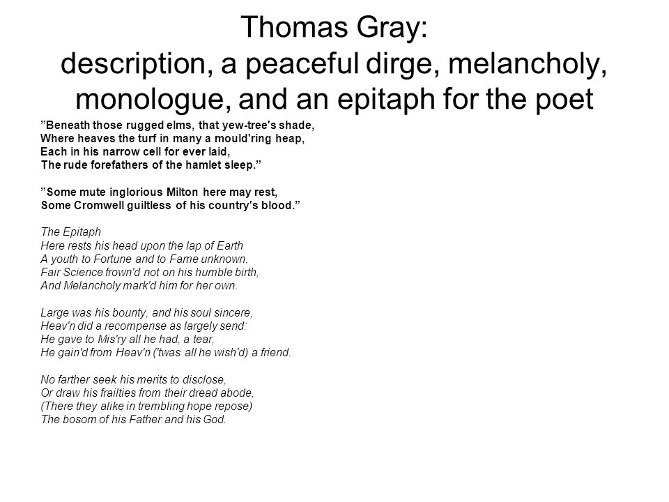 Thomas Gray: description, a peaceful dirge, melancholy, monologue, and an epitaph for the poet