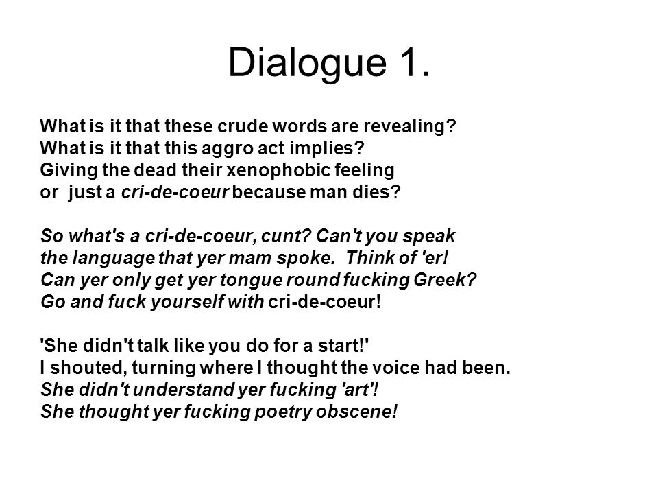 Dialogue 1. What is it that these crude words are revealing