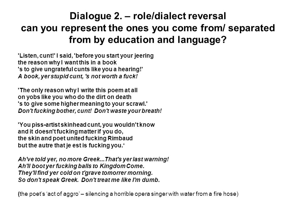 Dialogue 2. – role/dialect reversal can you represent the ones you come from/ separated from by education and language