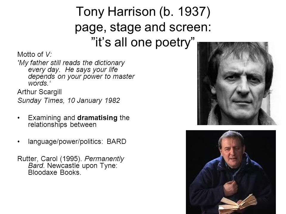 Tony Harrison (b. 1937) page, stage and screen: it's all one poetry