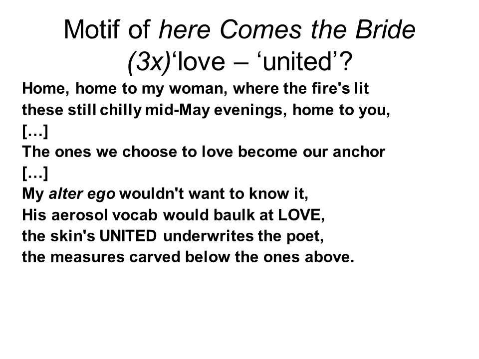 Motif of here Comes the Bride (3x)'love – 'united'