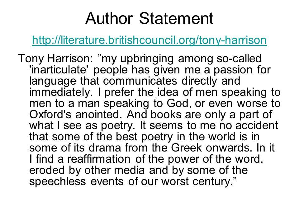 Author Statement http://literature.britishcouncil.org/tony-harrison