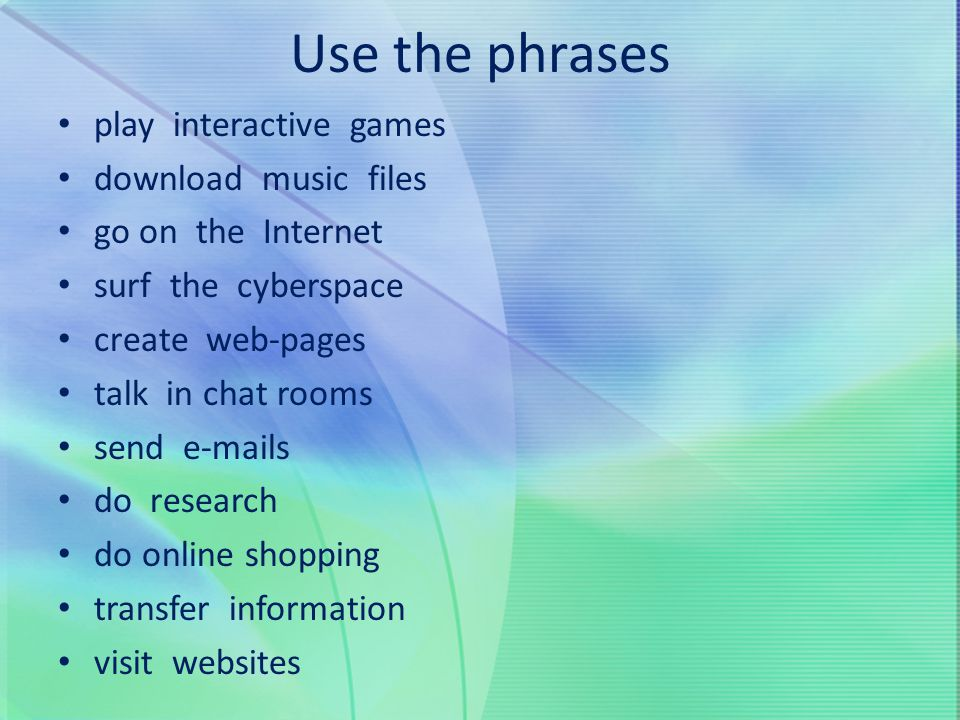 Use the phrases play interactive games download music files