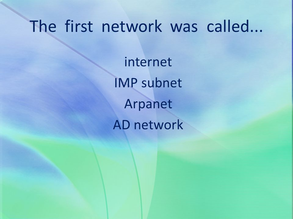 The first network was called...