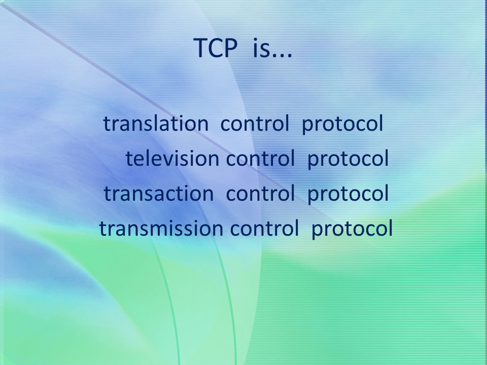 TCP is... translation control protocol television control protocol