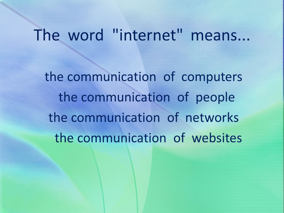 The word internet means...