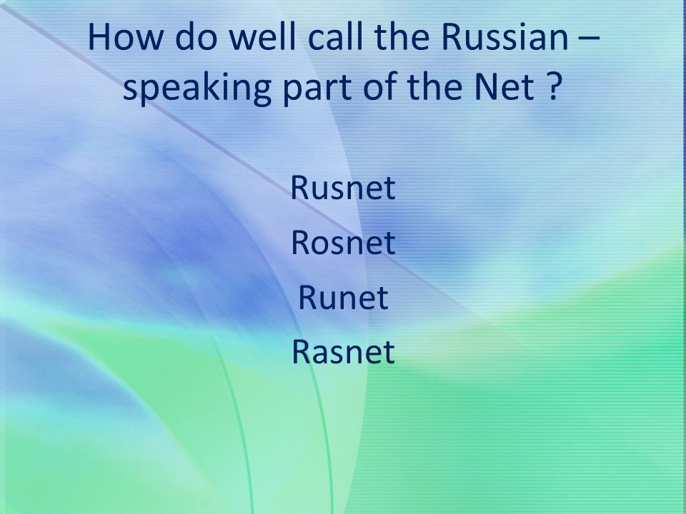 How do well call the Russian – speaking part of the Net