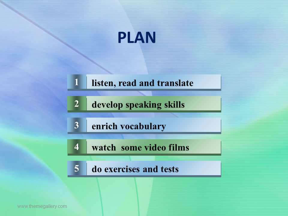PLAN 1 listen, read and translate 2 develop speaking skills 3