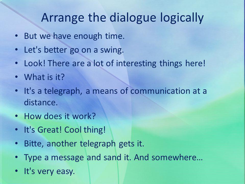 Arrange the dialogue logically