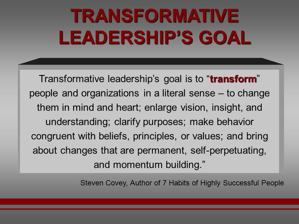 TRANSFORMATIVE LEADERSHIP'S GOAL
