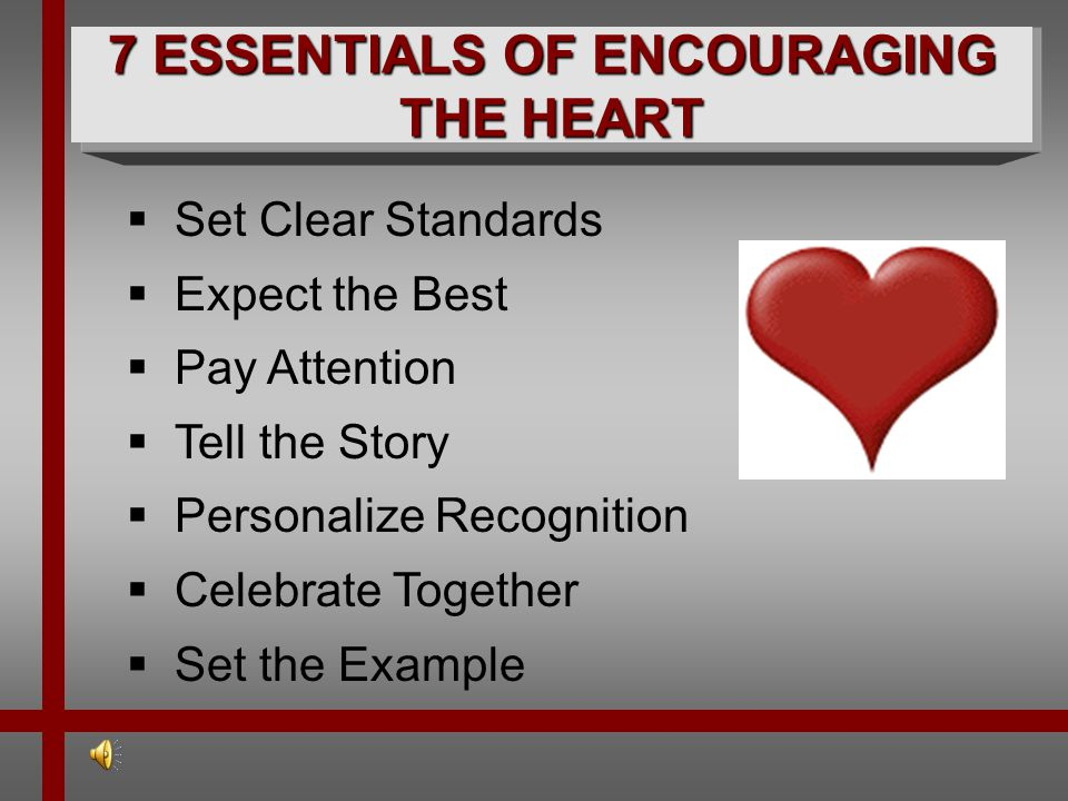 7 ESSENTIALS OF ENCOURAGING THE HEART