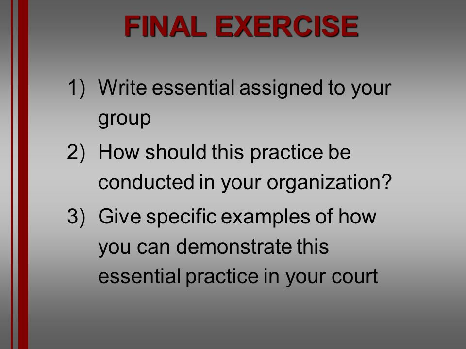 FINAL EXERCISE Write essential assigned to your group