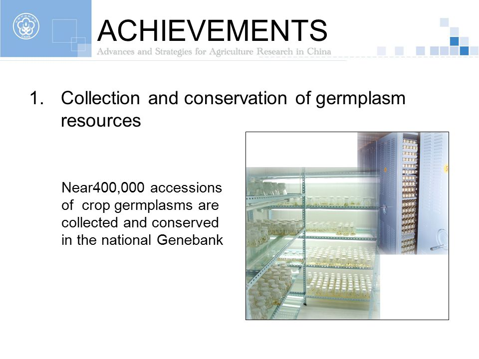 ACHIEVEMENTS Collection and conservation of germplasm resources