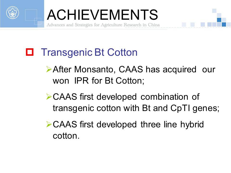 ACHIEVEMENTS Transgenic Bt Cotton
