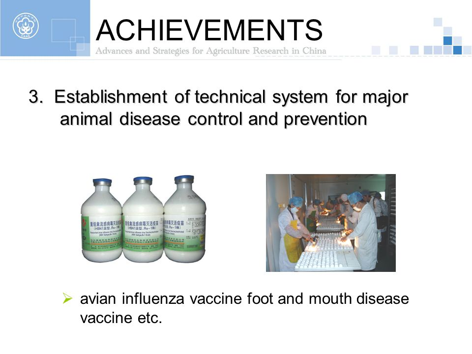 ACHIEVEMENTS 3. Establishment of technical system for major animal disease control and prevention.