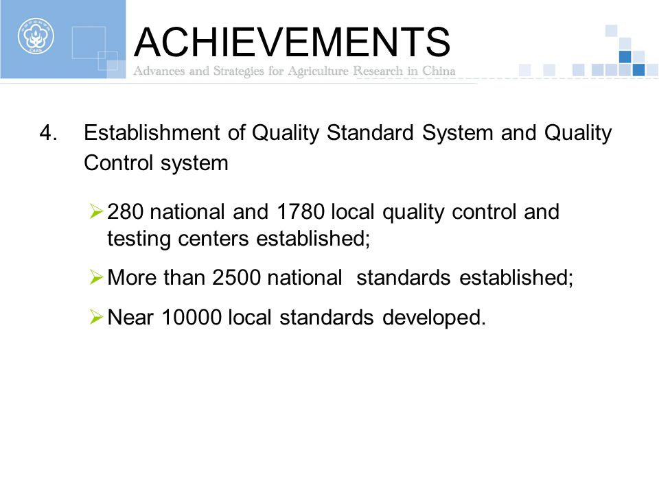 ACHIEVEMENTS Establishment of Quality Standard System and Quality Control system.