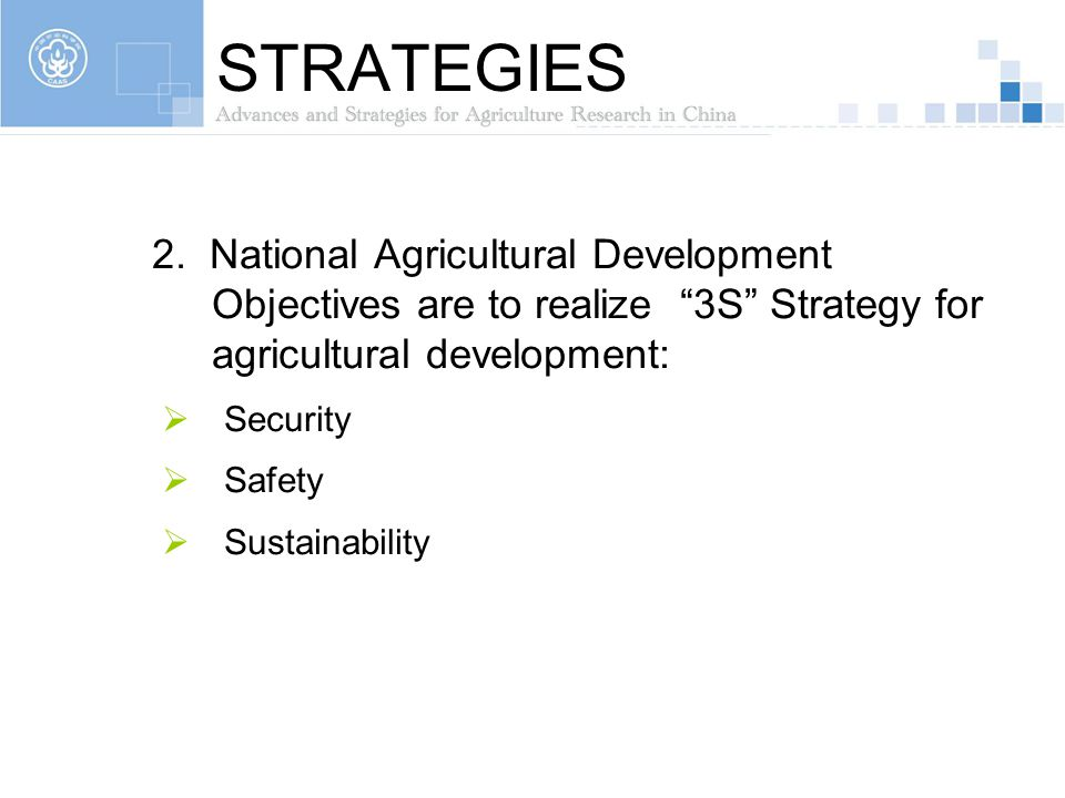 STRATEGIES 2. National Agricultural Development Objectives are to realize 3S Strategy for agricultural development: