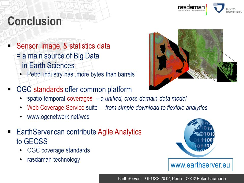 "Conclusion Sensor, image, & statistics data = a main source of Big Data in Earth Sciences. Petrol industry has ""more bytes than barrels"
