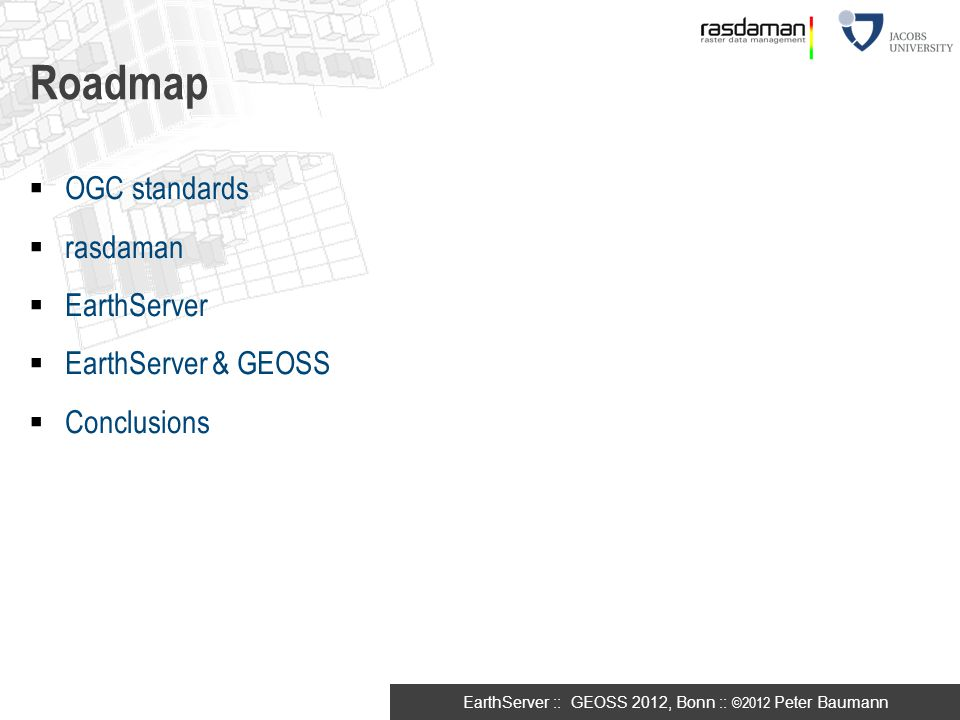 Roadmap OGC standards rasdaman EarthServer EarthServer & GEOSS
