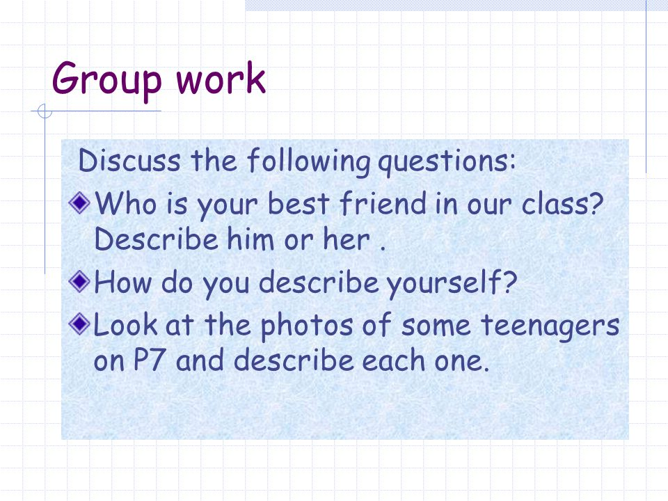 Group work Discuss the following questions: