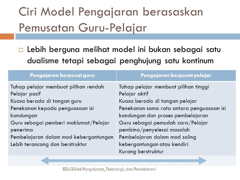 Ciri Model Pengajaran berasaskan Pemusatan Guru-Pelajar