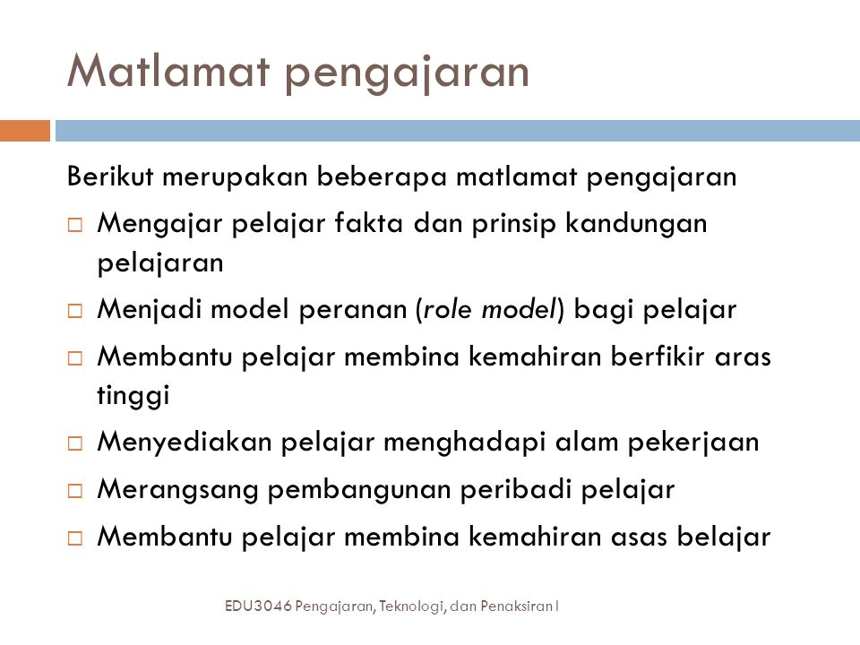 Matlamat pengajaran Berikut merupakan beberapa matlamat pengajaran