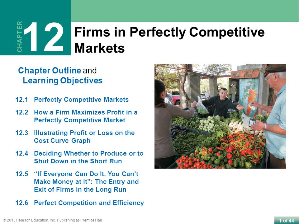 12 Firms in Perfectly Competitive Markets Chapter Outline and