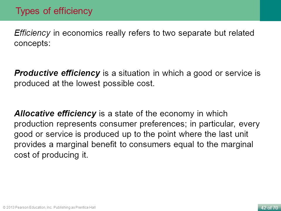 Types of efficiency Efficiency in economics really refers to two separate but related concepts:
