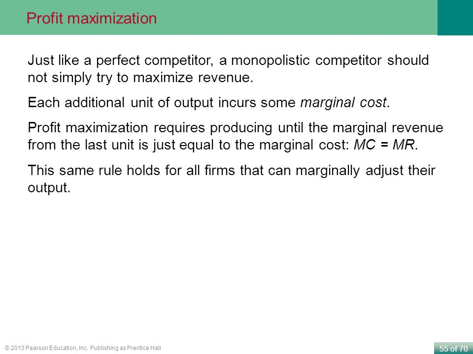 Profit maximization Just like a perfect competitor, a monopolistic competitor should not simply try to maximize revenue.