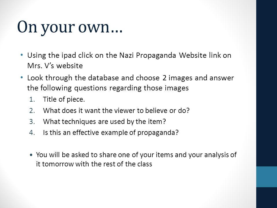 On your own… Using the ipad click on the Nazi Propaganda Website link on Mrs. V's website.