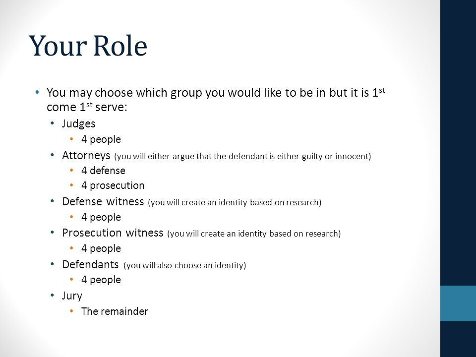 Your Role You may choose which group you would like to be in but it is 1st come 1st serve: Judges.