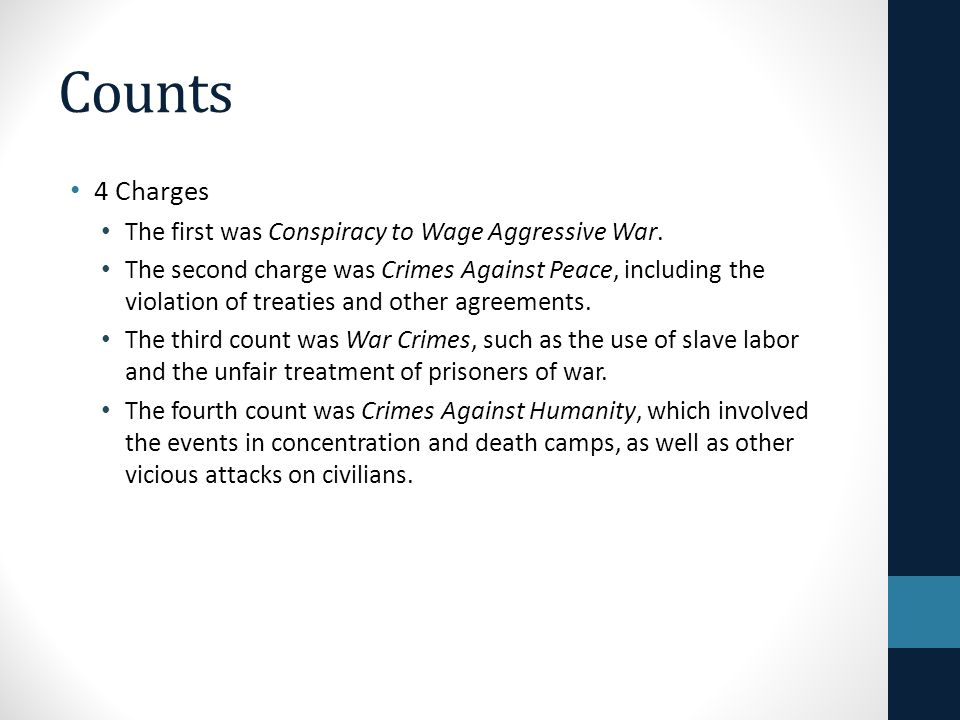 Counts 4 Charges The first was Conspiracy to Wage Aggressive War.