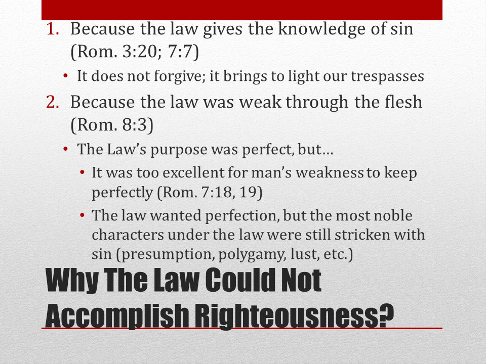 Why The Law Could Not Accomplish Righteousness