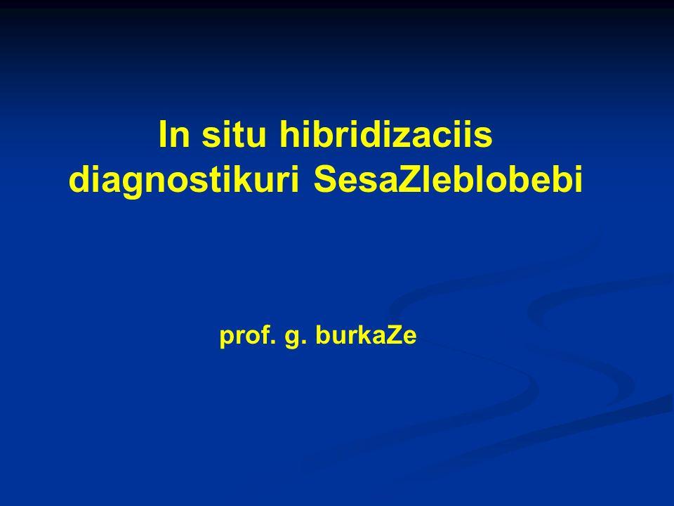 In situ hibridizaciis diagnostikuri SesaZleblobebi