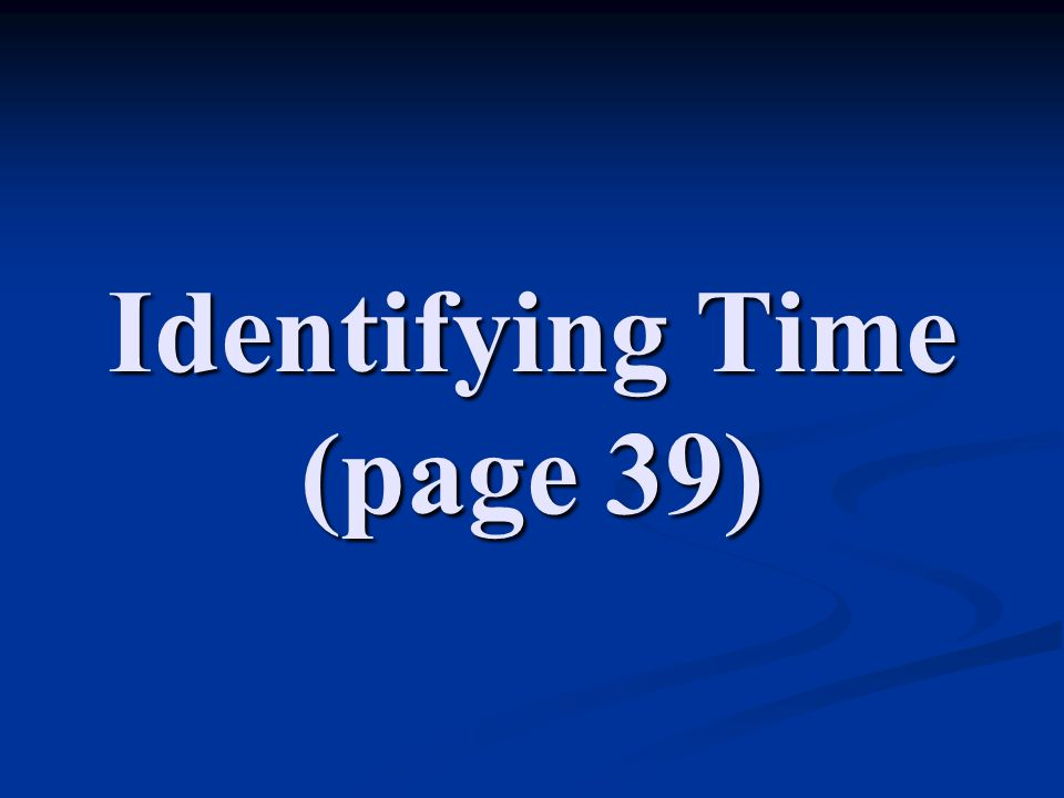 Identifying Time (page 39)