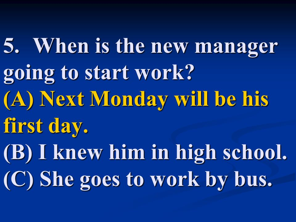 5. When is the new manager going to start work