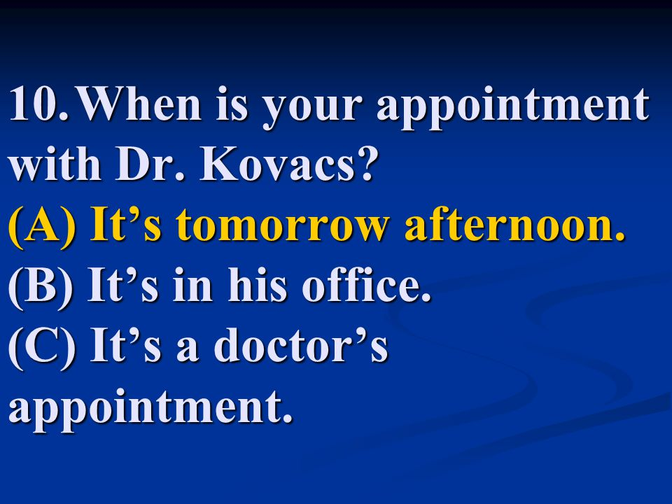 10. When is your appointment with Dr. Kovacs