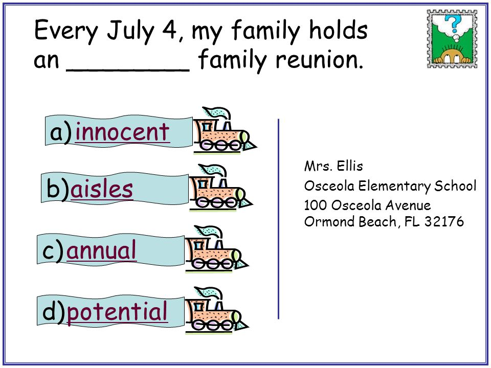 Every July 4, my family holds an ________ family reunion. stamp
