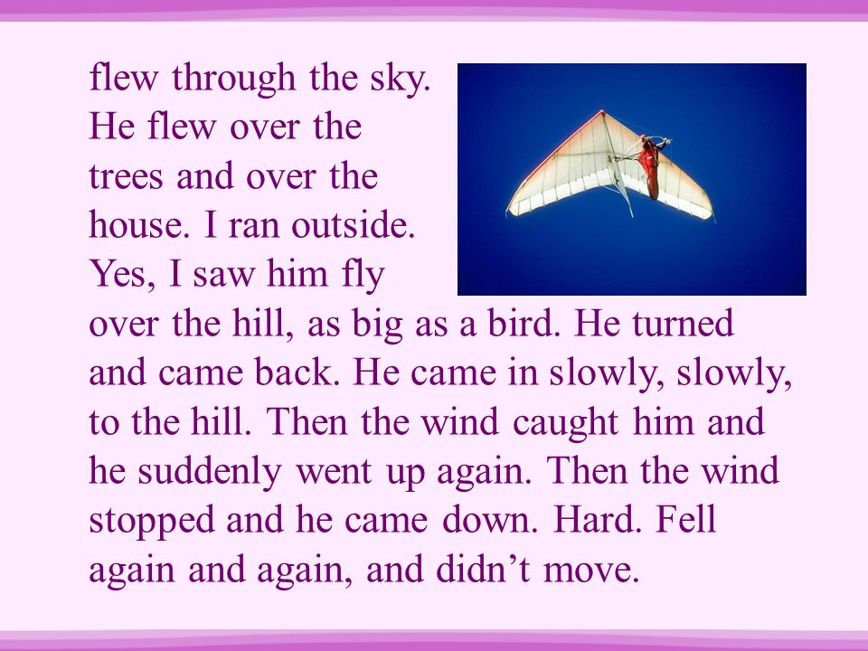 flew through the sky. He flew over the trees and over the house