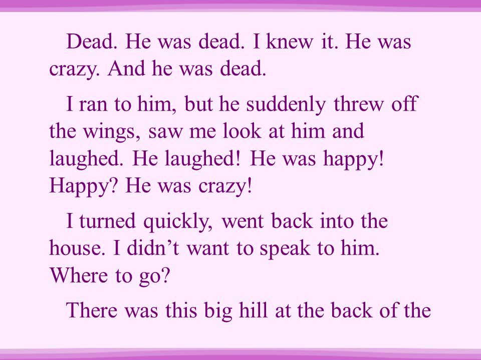 Dead. He was dead. I knew it. He was crazy. And he was dead.