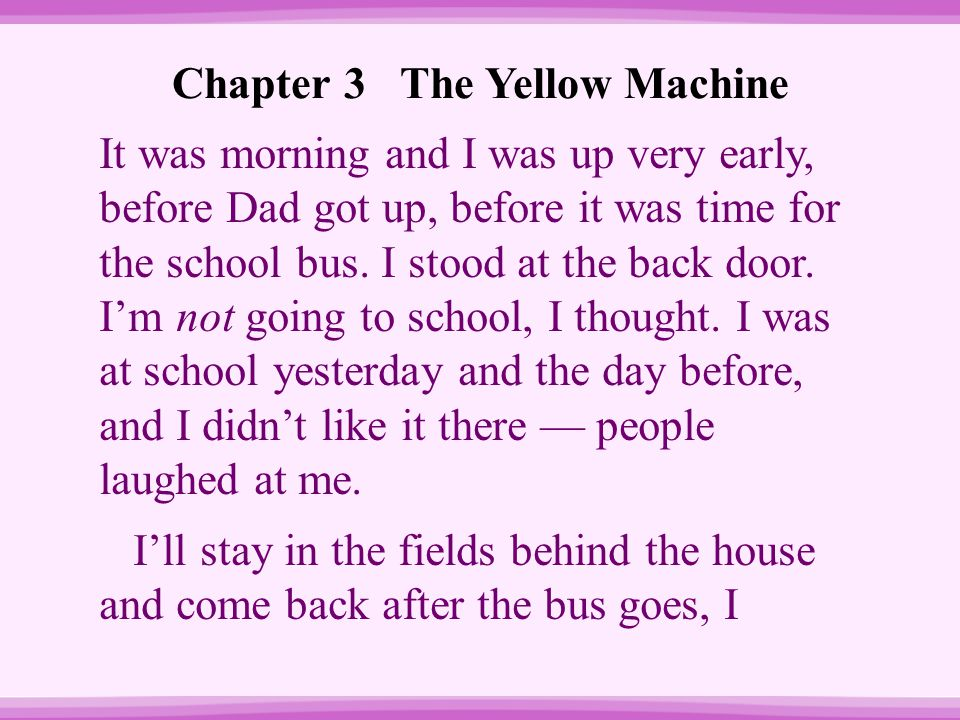 Chapter 3 The Yellow Machine