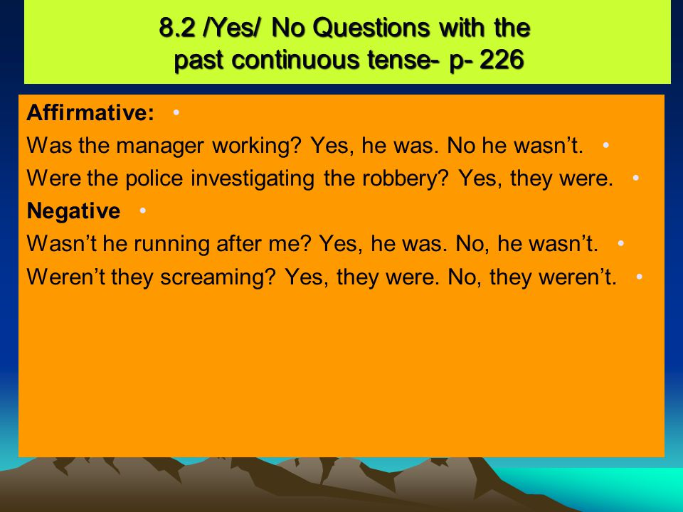 8.2 /Yes/ No Questions with the past continuous tense- p- 226
