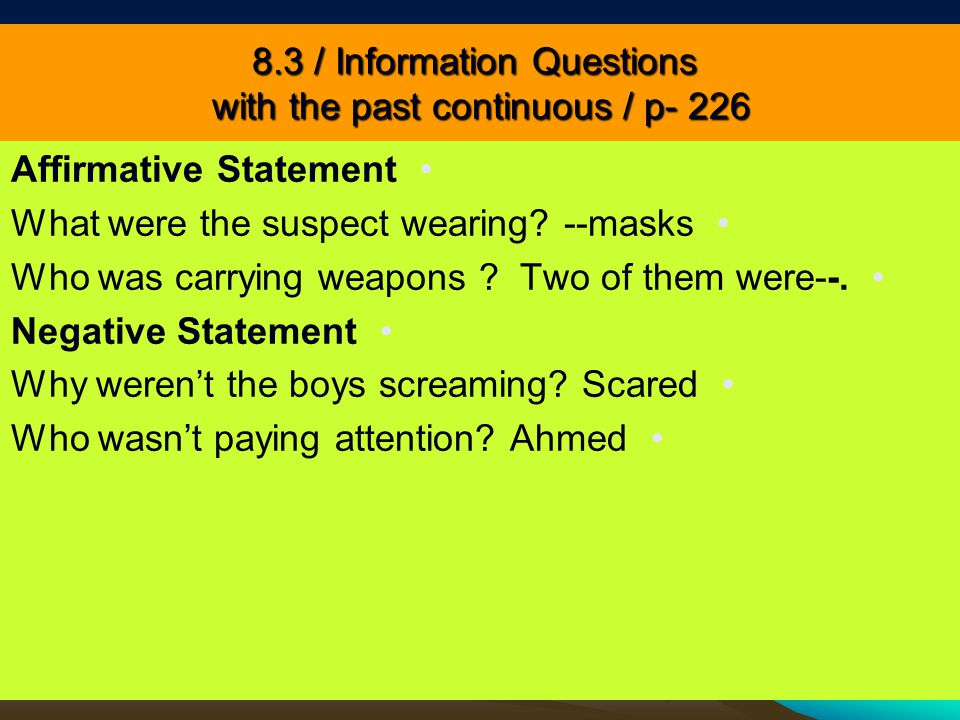 8.3 / Information Questions with the past continuous / p- 226